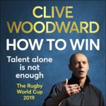 Clive Woodward Talent alone is not enough 150x150 - Guide To Delivering High Quality Virtual Keynotes And Webinars