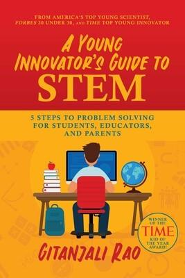 a young innovators guide to stem 9781642938005 lg - Gitanjali Rao
